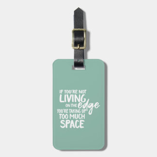 Funny Saying Living On the Edge Typography Luggage Tag