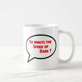 Funny sayings Speed of Dark Cup