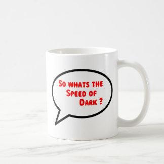 Funny sayings Speed of Dark Cup Mug