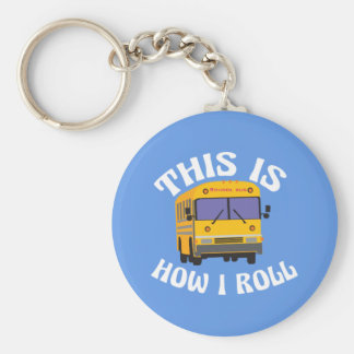 Funny School Bus Driver This is How I Roll Key Ring