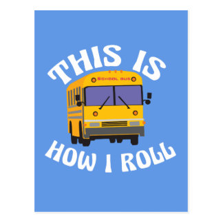 Funny School Bus Driver This is How I Roll Postcard