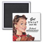 "Funny School Psychology ""Got Data?"" Magnet"