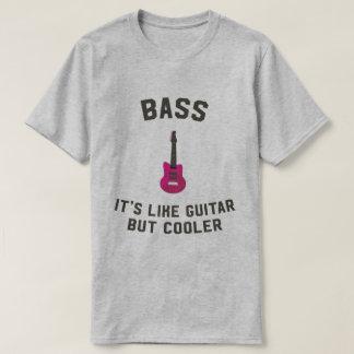 Funny shirt bass it's like guitar but cooler music