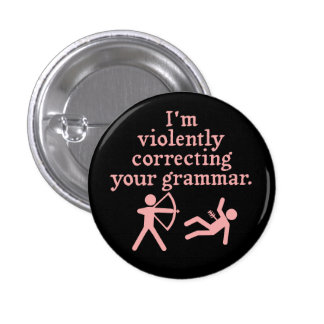 Funny Silently Correcting Your Grammar Spoof 3 Pin