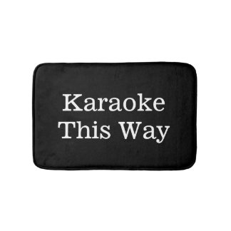 Funny Singer Gift Karaoke This Way Bath Mat
