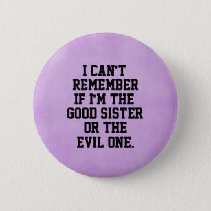 Funny Sister Quotes | Funny Sister Quotes Badges Pins Zazzle Au