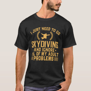Funny Skydiving Ignore My Adult Problems T-Shirt