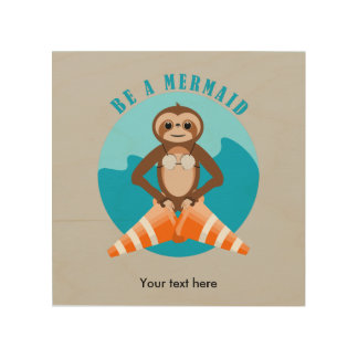 Funny Sloth Be a Mermaid Wood Canvases