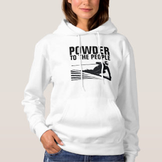 Funny Snow Ski T-shirts, POWDER TO THE PEOPLE Hoodie