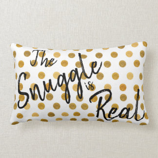 Funny Snuggle is real Gold Spotted Sparkle Lumbar Cushion