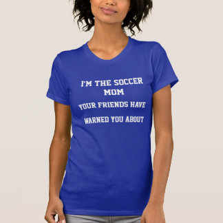 Funny Soccer Mum T-shirt