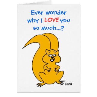 Funny Squirrel Everyday Love Greeting Card