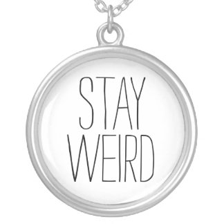 Funny stay weird black white trendy hipster humor silver plated necklace