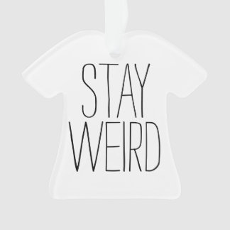 Funny stay weird inspirational trend hipster humor ornament