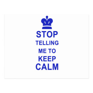 Funny Stop Telling me to Keep Calm Postcard