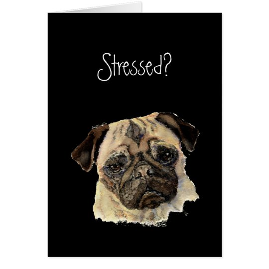 Funny, Stressed? Hug a Pug!, Dog, Pet, Animal Card
