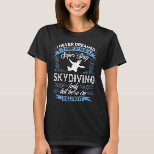 Funny Super Sexy Skydiving Lady T-Shirt
