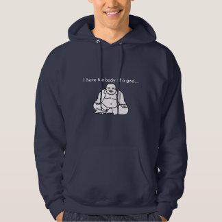 """Funny Sweatshirt """"body of a god.. buddha."""""""