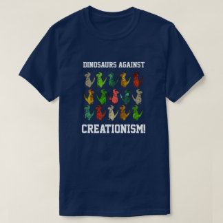 "Funny T-Rexes ""Dinosaurs Against Creationism!"" T-Shirt"