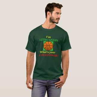 Funny T-Shirt Lithuanian basketball Superpower!