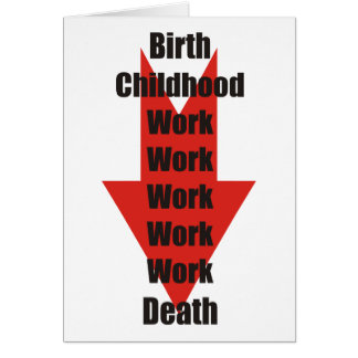 Funny take on birth, work and death greeting card