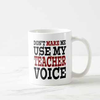 Funny Teacher Voice Coffee Mug