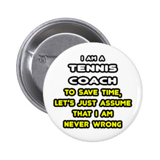 Funny Tennis Coach T-Shirts and Gifts 6 Cm Round Badge
