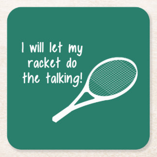 Funny Tennis Racket Saying Square Paper Coaster