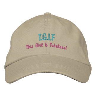 """Funny TGIF """"This girl is fabulous"""" aqua pink Embroidered Hats"""
