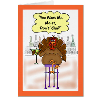 Funny Thanksgiving Card:  Moist Turkey Card