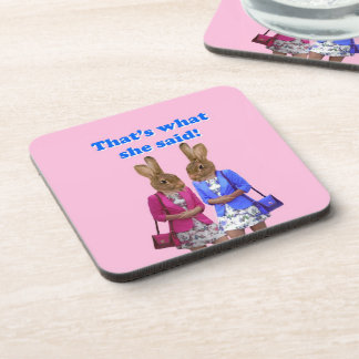 Funny that s what she said text drink coaster