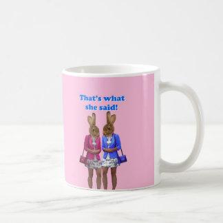 Funny that s what she said text mug