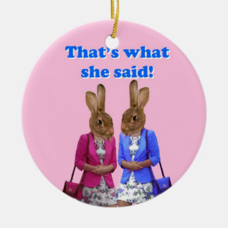 Funny that's what she said text ceramic ornament