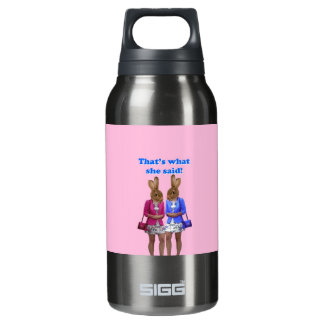 Funny that's what she said text insulated water bottle