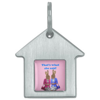 Funny that's what she said text pet tag