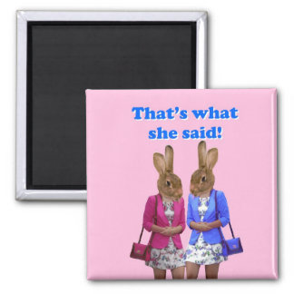 Funny that's what she said text square magnet