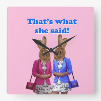 Funny that's what she said text wall clocks
