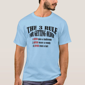 funny the 3 rule for getting older tshirt