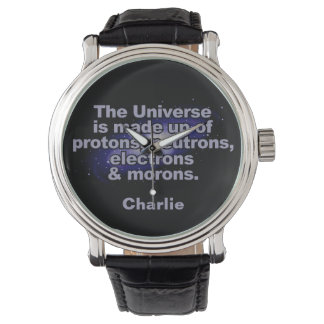 "Funny ""The Universe"" custom name watches"
