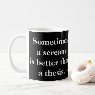 Funny Thesis Scream Mug  - text on both sides