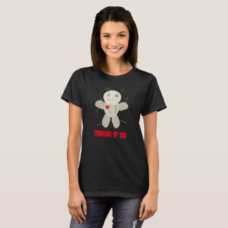 Funny Thinking of You Voodoo Doll T-Shirt