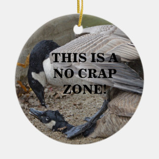 Funny This is a no crap zone! Canada Geese Ceramic Ornament