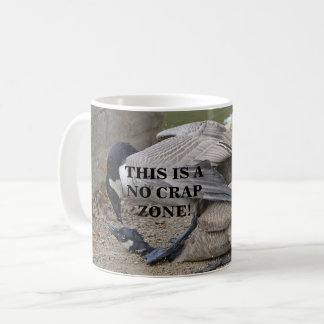Funny This is a no crap zone! Canada Geese Coffee Mug