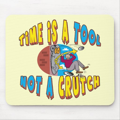 Funny Time Is A Tool T-shirts Gifts Mouse Pad