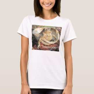 Funny TOADLY SEXY Toad T-Shirt