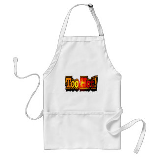 Funny Too Hot T-shirts Gifts Standard Apron