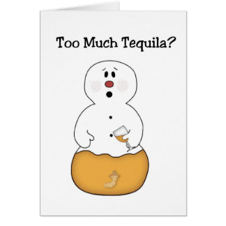 Funny Too Much Tequila Christmas Card