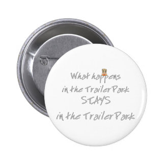 Funny Trailer Park Shirt Pinback Button