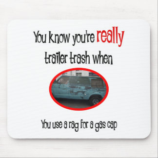 Funny Trailer Park Shirt Mouse Pad