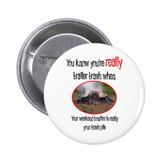 Funny Trailer Park Shirts and Gifts 6 Cm Round Badge